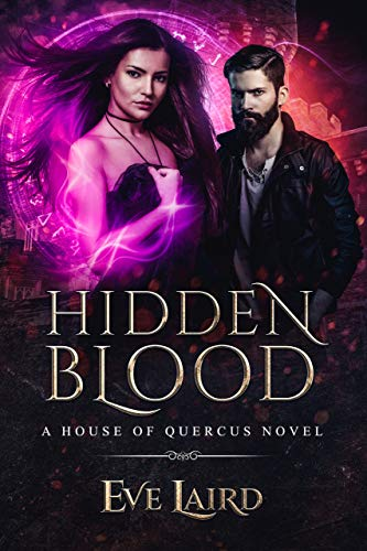 Hidden Blood: A Paranormal & Urban Fantasy Romance (House of Quercus Book 4) by Eve Laird
