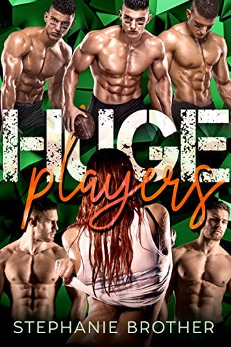 Huge Players: A Mega Menage Reverse Harem Stepbrother Romance by Stephanie Brother