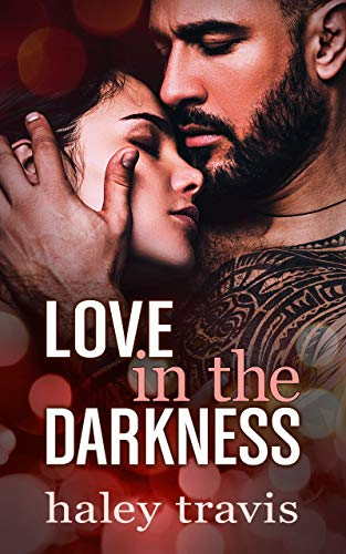 Love in the Darkness: A shy girl alpha male romance novel by Haley Travis