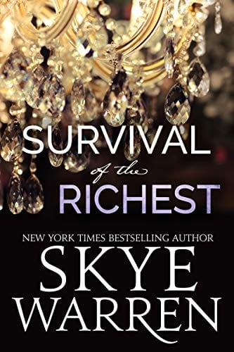 Survival of the Richest (Trust Fund Duet Book 1) by Skye Warren