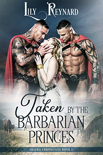 Taken by the Barbarian Princes (Skatha Chronicles Book 1) by Lily Reynard