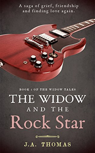 The Widow and the Rock Star (Book 1 of The Widow Tales) by J. A. Thomas