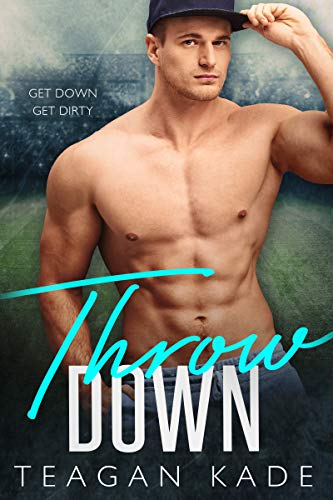 Throw Down by Teagan Kade
