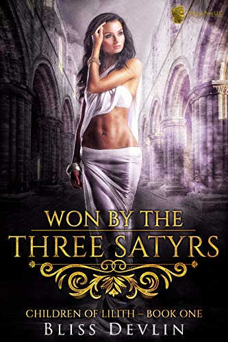 Won by the Three Satyrs (The Children of Lilith Book 1) by Bliss Devlin