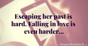 Escaping her past is hard. Falling in love is even harder…