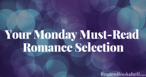Your Monday Must-Read Romance Collection.