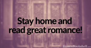 Stay home and read great romance!