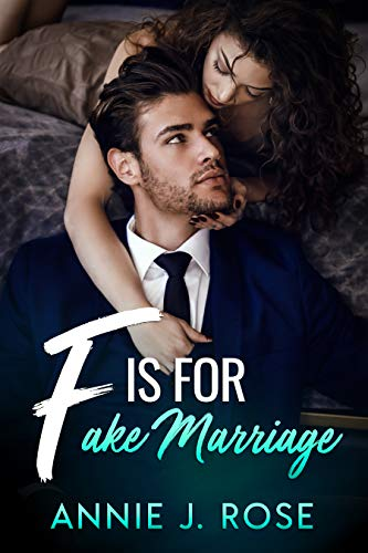 F is for Fake Marriage (Office Secrets Book 4) by Annie J. Rose