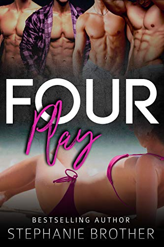Four Play by Stephanie Brother