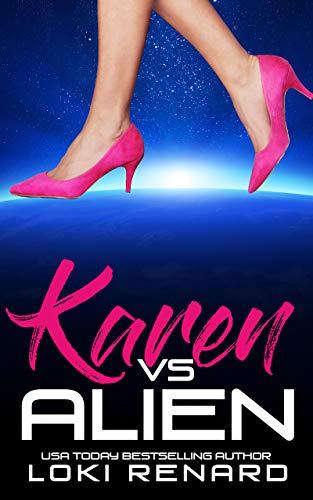 Karen vs Alien by Loki Renard