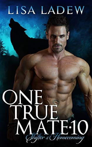One True Mate 10: Shifter's Homecoming by Lisa Ladew