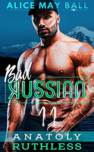 Anatoly: Ruthless (Bad Russian Book 11) by Alice May Ball