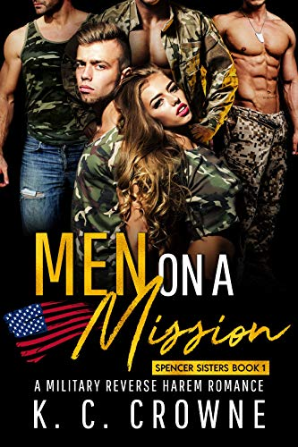 Men on a Mission: A Contemporary Reverse Harem Romance (Spencer Sisters Book 1) by K. C. Crowne