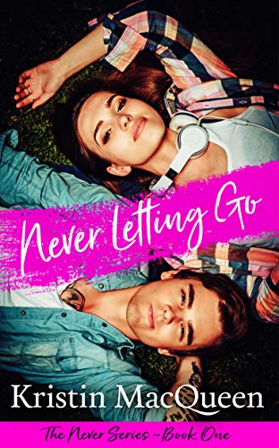 Never Letting Go (The Never Series Book 1) by Kristin MacQueen