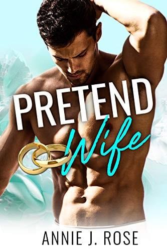 Pretend Wife (Forbidden Desires Book 4) by Annie J. Rose