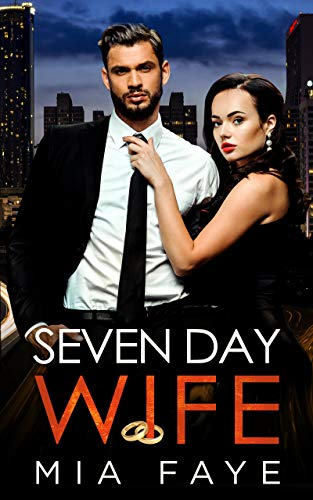 Seven Day Wife: A Fake Marriage Office Romance by Mia Faye