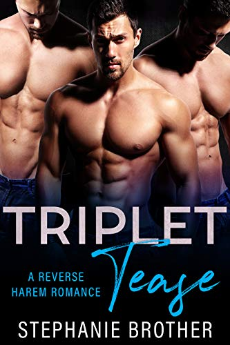 Triplet Tease: A Reverse Harem Stepbrother Romance (Triplets Book 3) by Stephanie Brother