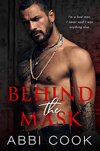 Behind The Mask: A Dark Mafia Romance (Captive Hearts Book 1) by Abbi Cook