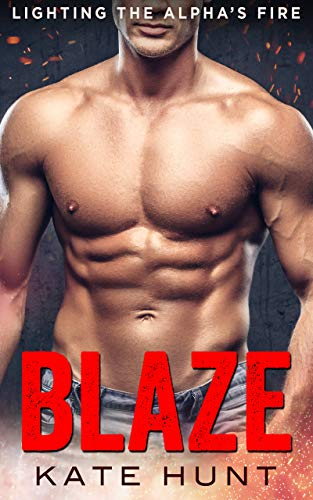 Blaze: A BBW Instalove Romance (Lighting The Alpha's Fire Book 1) by Kate Hunt