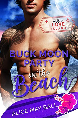 Buck Moon Party on the Beach (Insta Love Island Book 4) by Alice May Ball