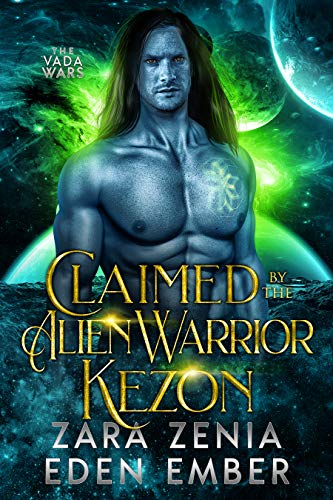 Claimed By The Alien Warrior Kezon: A Sci-Fi Alien Warrior Romance (The Vada Wars Book 4)