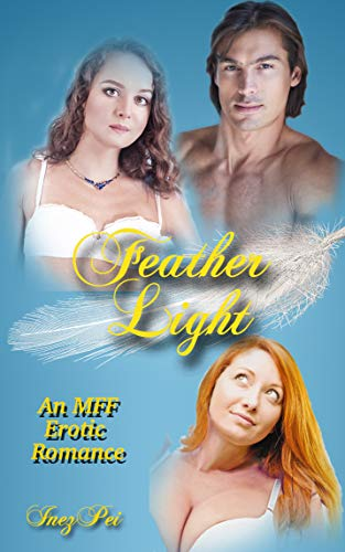 Feather Light: An Erotic MFF Romance by Inez Pei