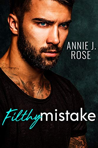 Filthy Mistake (Forbidden Desires Book 3) by Annie J. Rose