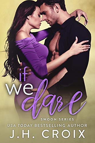 If We Dare (Swoon Series Book 6) by J. H. Croix