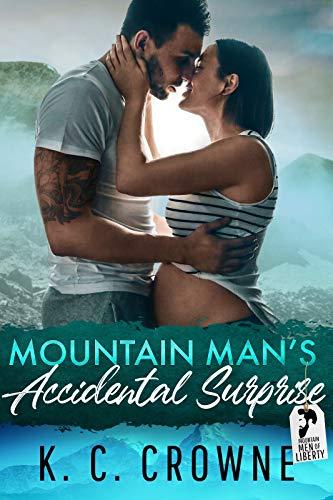 Mountain Man's Accidental Surprise: A Secret Baby Romance by K.C. Crowne