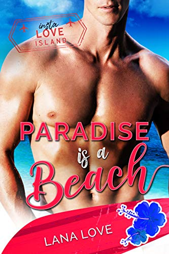 Paradise is a Beach: A BBW & Boss Beach Romance (Insta Love Island Book 1) by Lana Love