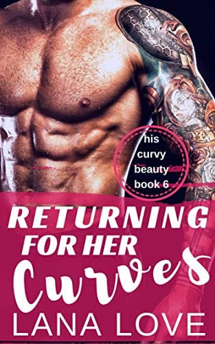 Returning for Her Curves: A BBW & Bad Boy Second-Chance Romance by Lana Love