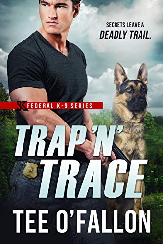 Trap 'N' Trace (Federal K-9 Book 4) by Tee O'Fallon