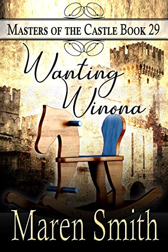 Wanting Winona: A Contemporary Daddy Dom Romance (Masters of the Castle Book 29) by Maren Smith