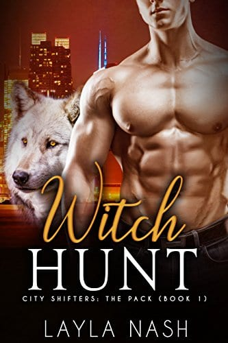 Witch Hunt (City Shifters: the Pack Book 1) by Layla Nash
