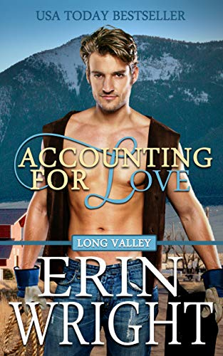 Accounting for Love: A Western Romance Novel (Long Valley Romance Book 1) by Erin Wright