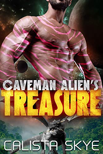 Caveman Alien's Treasure (Caveman Aliens Book 12) by Calista Skye