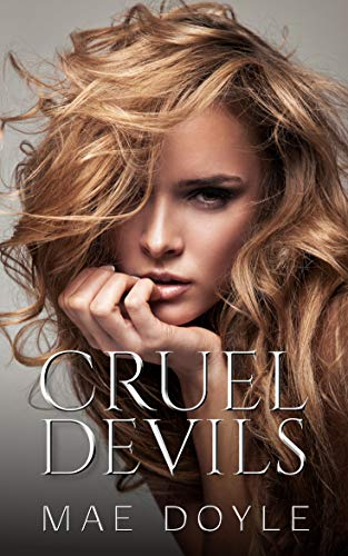 Cruel Devils: A Reverse Harem High School Bully Romance (Devils of Meyer's Grove Book 1) by Mae Doyle