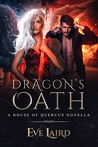 Dragon's Oath: A Paranormal & Urban Fantasy Romance (House of Quercus Book 1) by Eve Laird