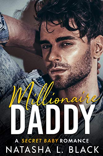 Millionaire Daddy: A Secret Baby Romance (Freeman Brothers Book 2) by Natasha L. Black