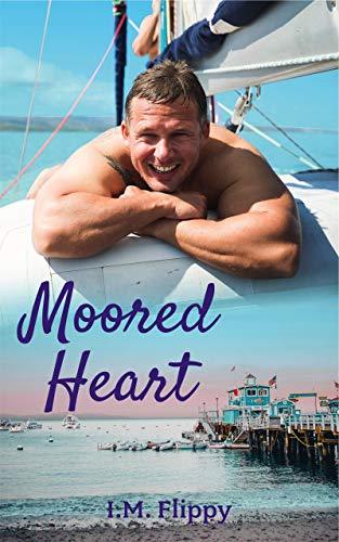 Moored Heart (Catalina Dreams Book 1) by I.M. Flippy