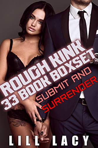 Rough Kink Boxset (33 Rough and Dominant Short Stories) by Lill Lacy
