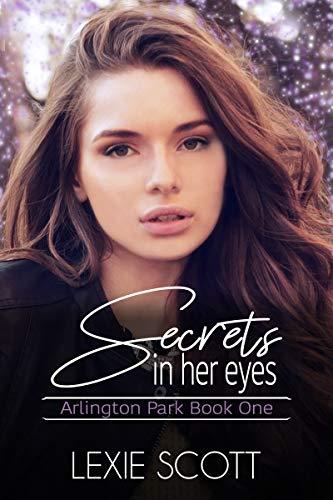 Secrets in Her Eyes (Arlington Park Book 1) by Lexie Scott