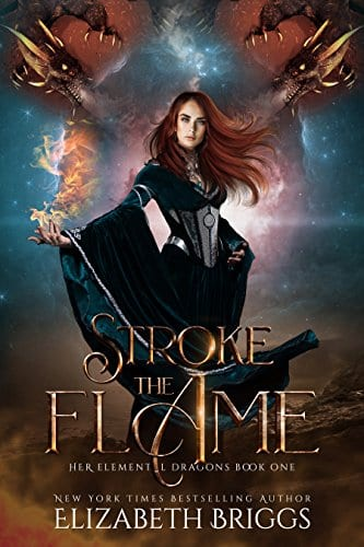 Stroke The Flame (Her Elemental Dragons Book 1) by Elizabeth Briggs