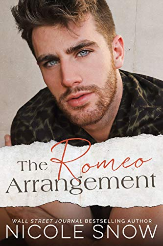 The Romeo Arrangement: A Small Town Romance by Nicole Snow