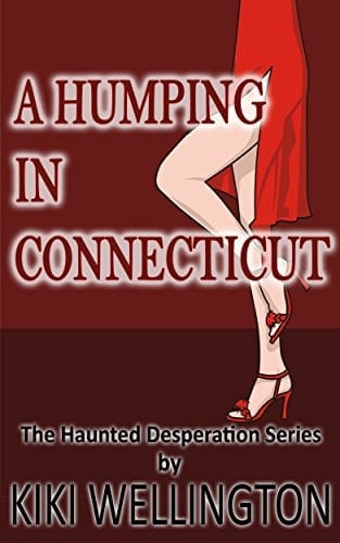 A Humping in Connecticut (The Haunted Desperation Series #5) by Kiki Wellington