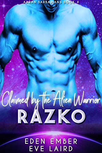 Claimed by the Alien Warrior Razko: A SciFi Alien Warrior Romance (Aaran Barbarians Book 4)