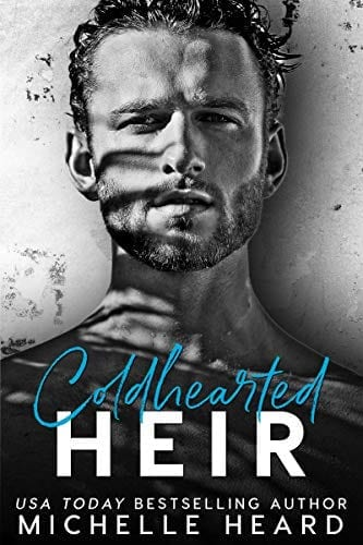 Coldhearted Heir (The Heirs Book 1) by Michelle Heard