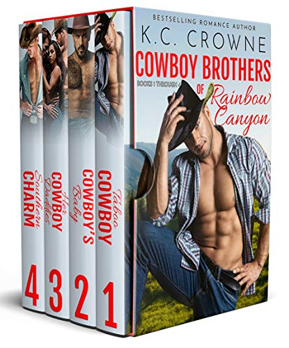 Cowboy Brothers of Rainbow Canyon: A Western Contemporary Cowboy Romance by K.C. Crowne