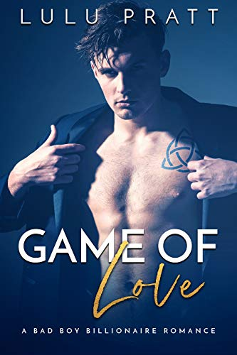 Game of Love: A Bad Boy Billionaire Romance by Lulu Pratt