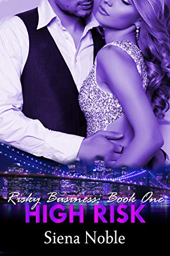 High Risk (Risky Business Book 1) by Siena Noble
